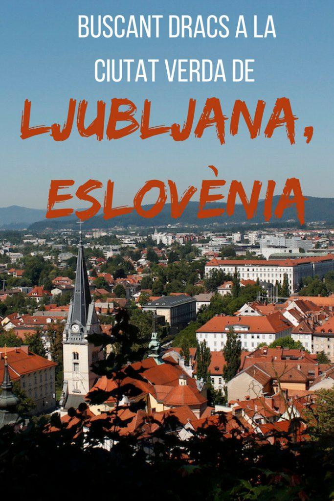 Buscant dracs a la ciutat verda de Ljbljana, Eslovènia