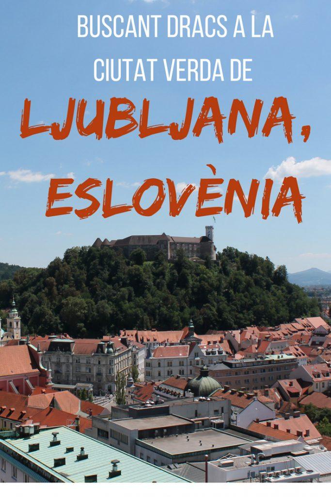 Buscant dracs a la ciutat verda de Ljubljana, Eslovènia