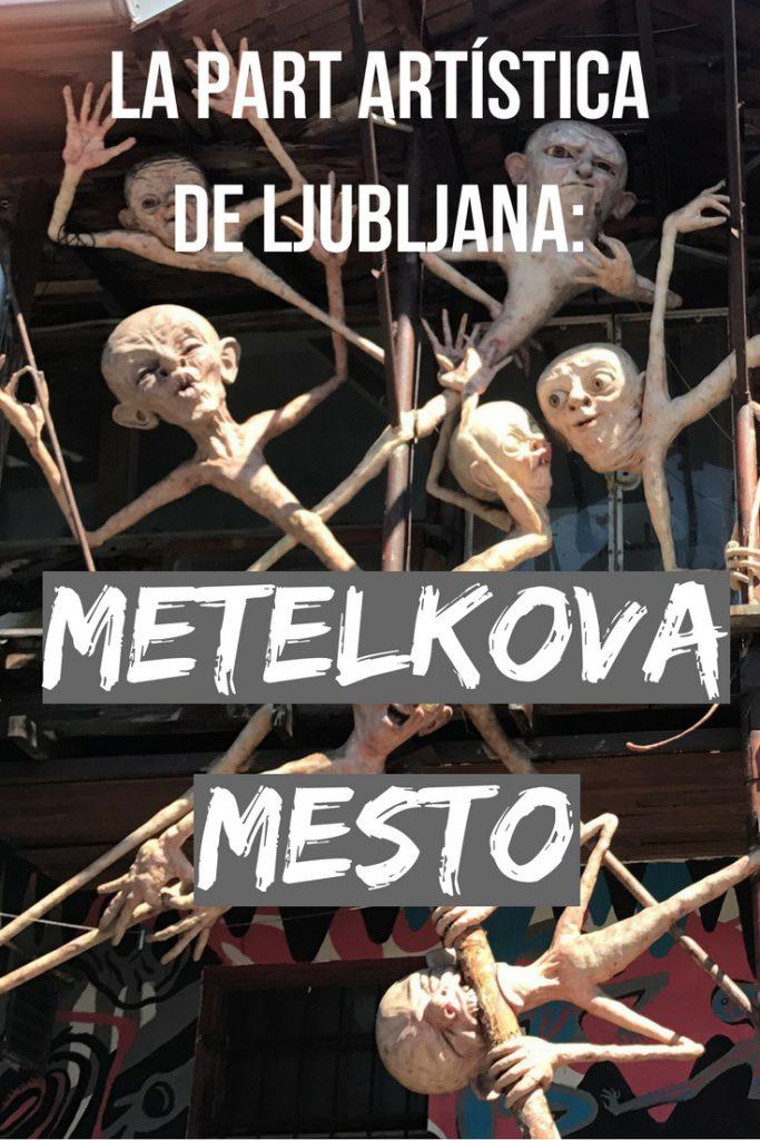 La part artística de Ljubljana, Metelkova Mesto