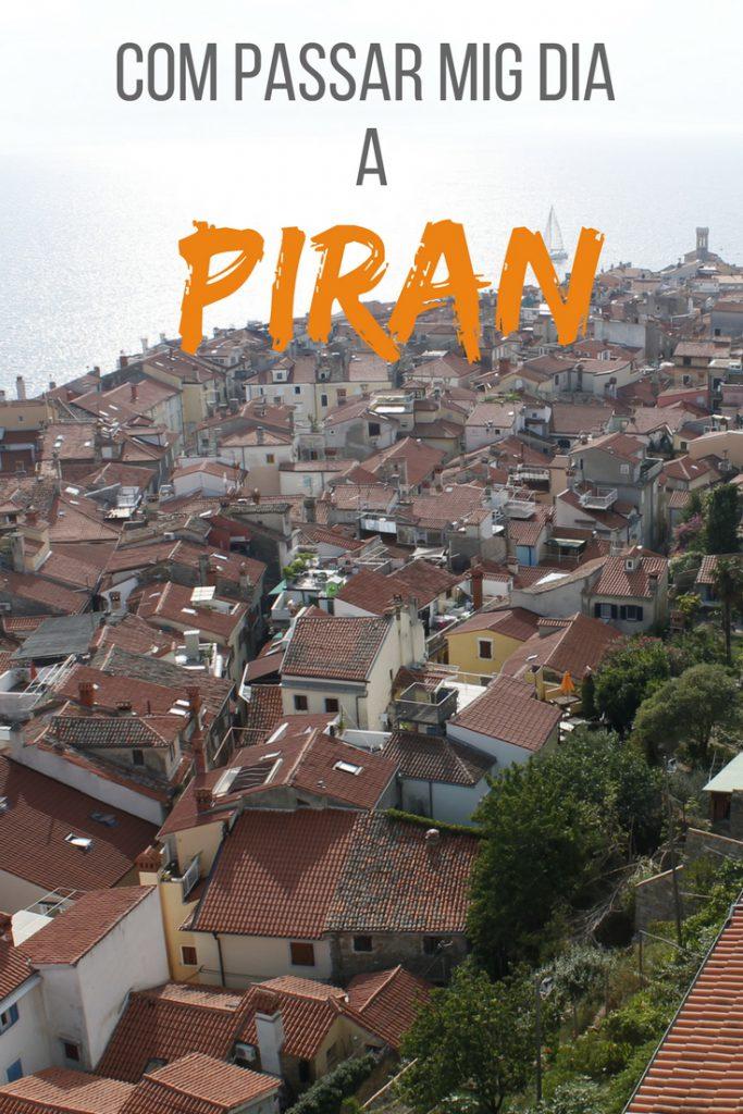 Com passar mig dia a Piran