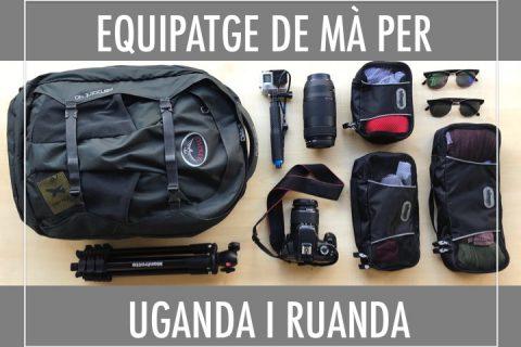 Equipatge de mà per Uganda i Ruanda
