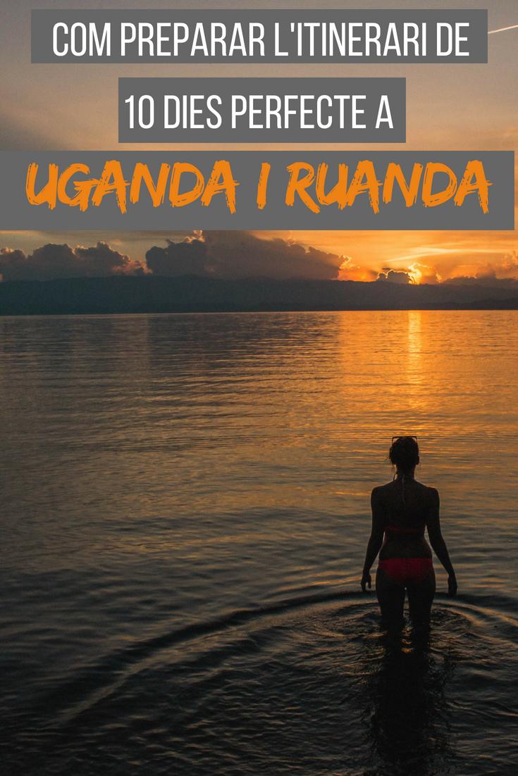 Com preparar l'itinerari perfecte de 10 dies a Uganda i Ruanda