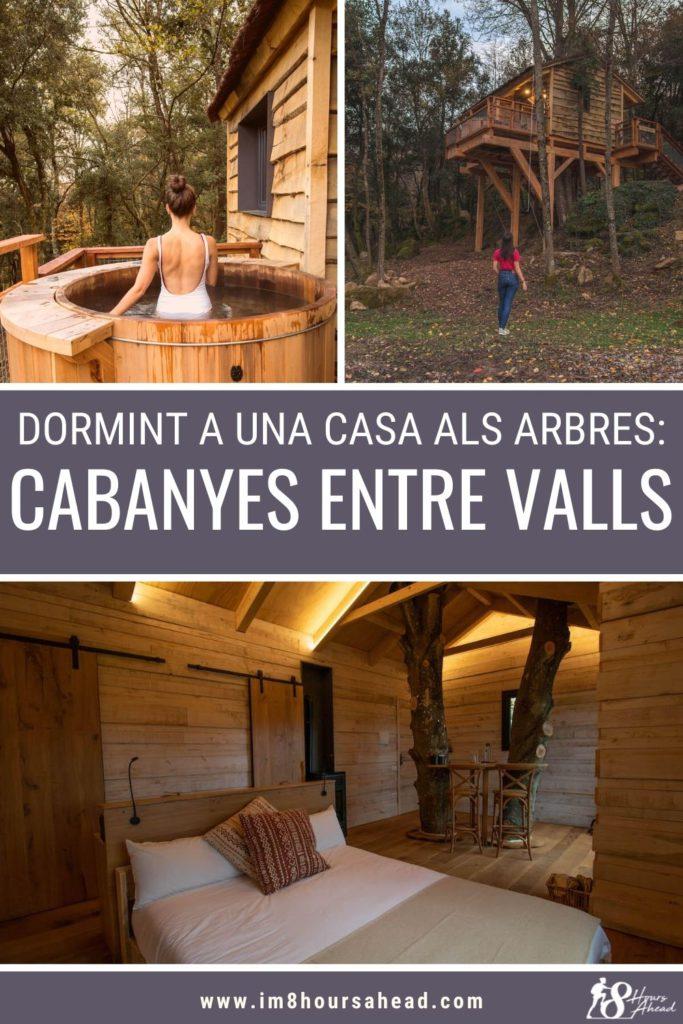 Dormint a Cabanyes entre Valls, cases als arbres a la Garrotxa