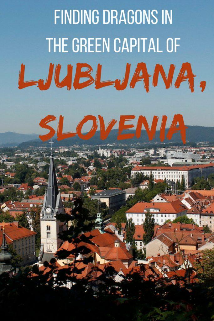 Finding dragons in the green capital of Ljubljana, Slovenia