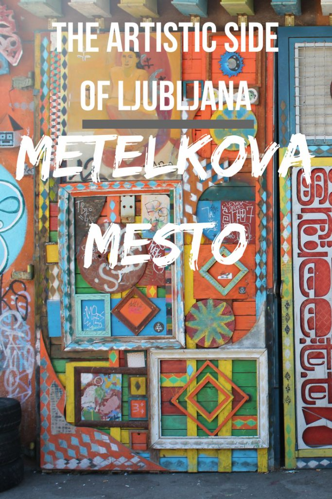 The artistic side of Ljubljana, Metelkova Mesto