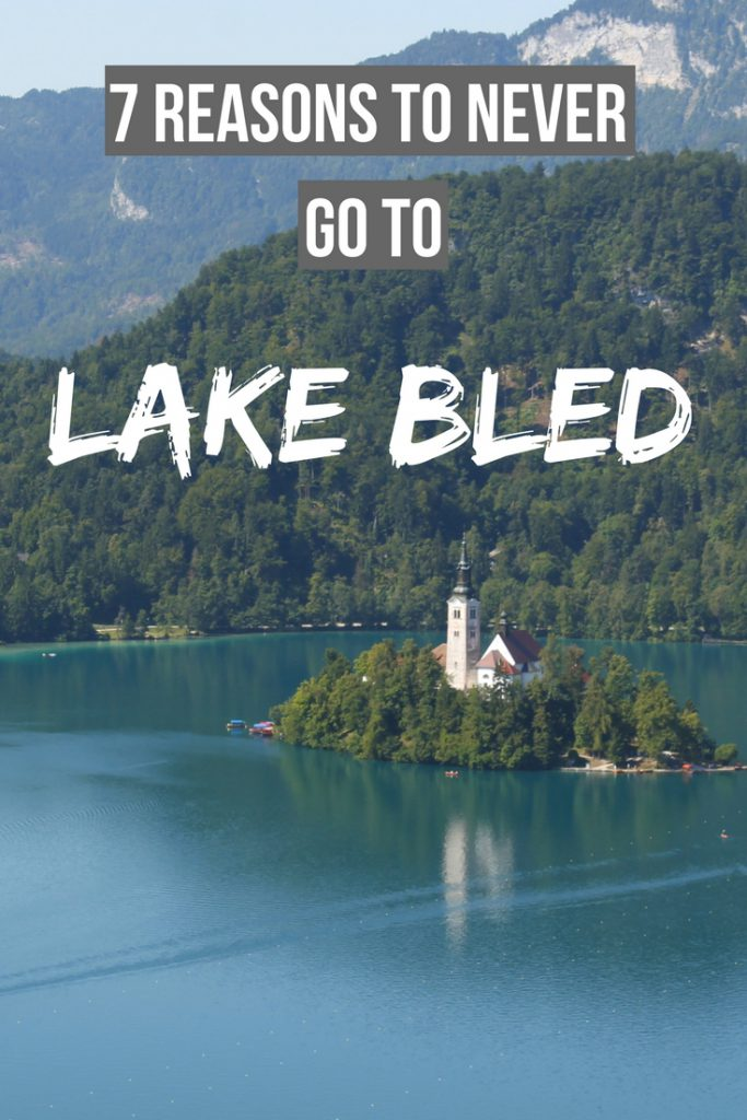 7 reasons to never go to Lake Bled
