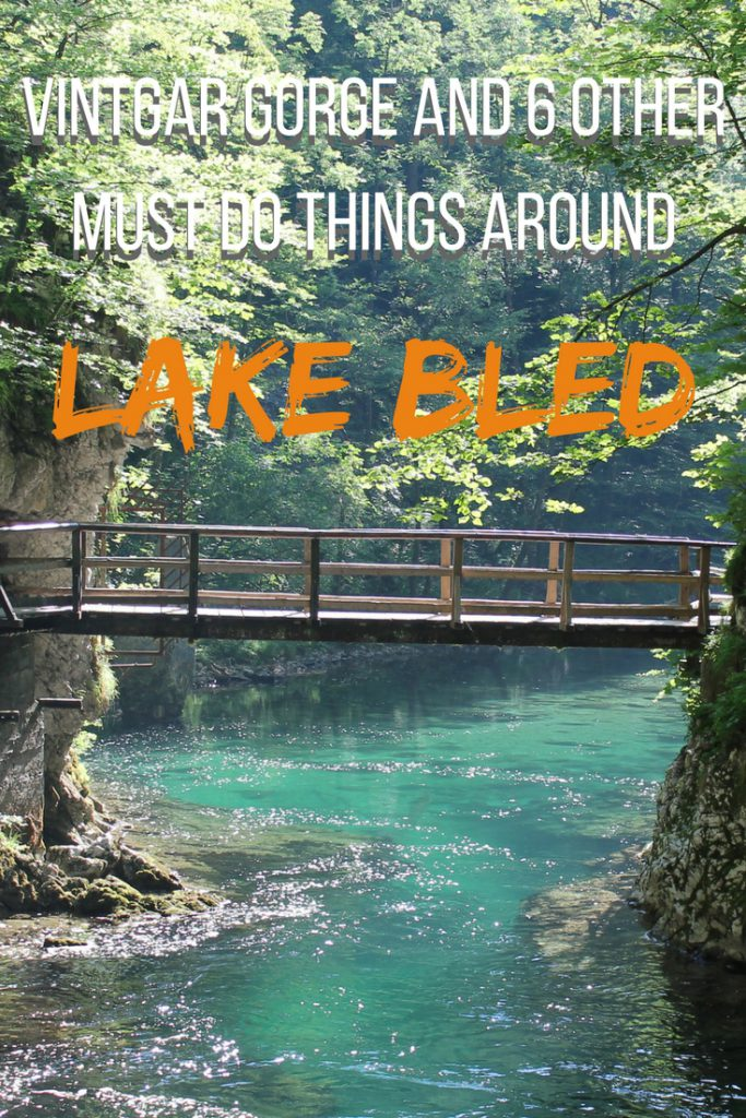 Vintgar gorge and 6 other must do things around Lake Bled