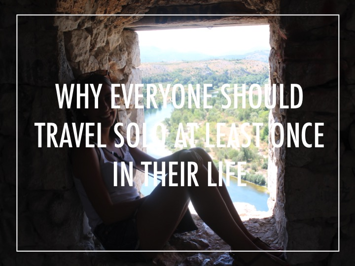 Why everyone should travel solo at least once in their life