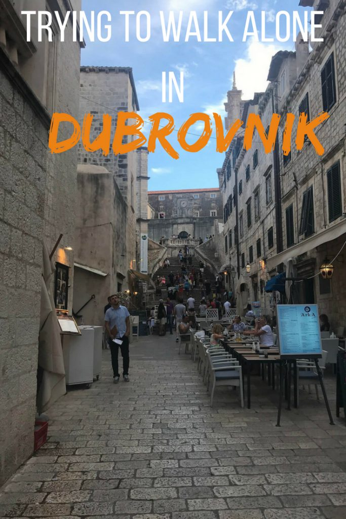 Trying to walk alone in Dubrovnik