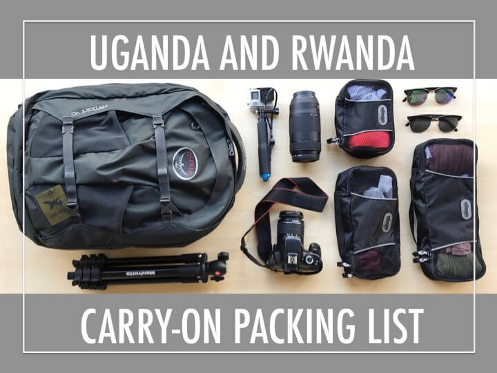Uganda & Rwanda carry-on packing list