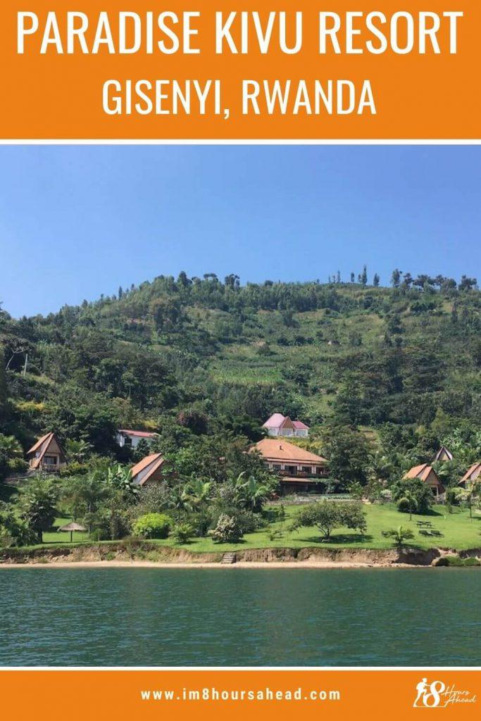 Staying at Paradise Kivu Resort in Rwanda